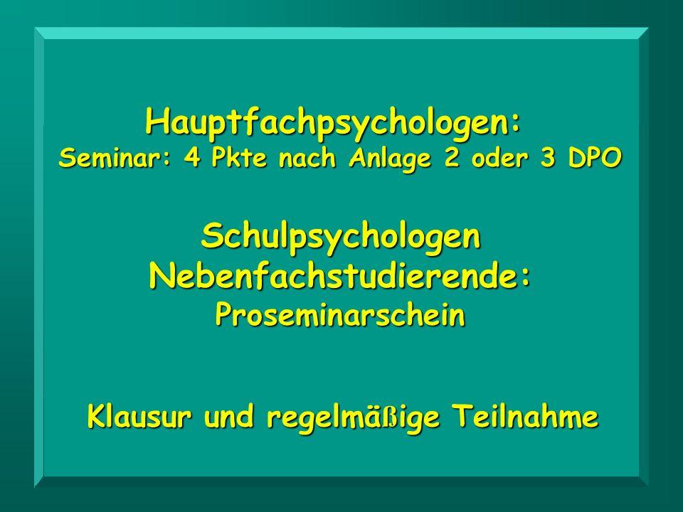 Hauptfachpsychologen: Schulpsychologen Nebenfachstudierende:
