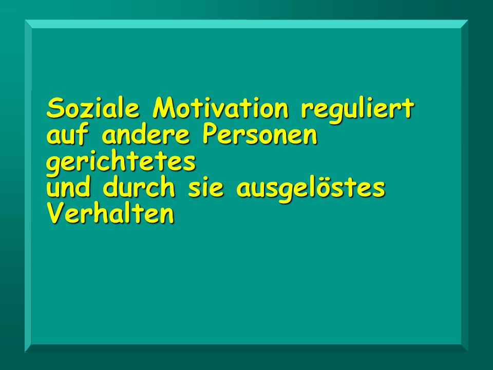 Soziale Motivation reguliert