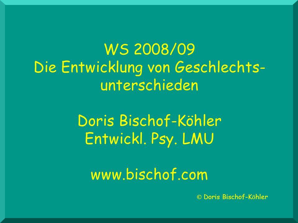 Die Entwicklung von Geschlechts- unterschieden Doris Bischof-Köhler