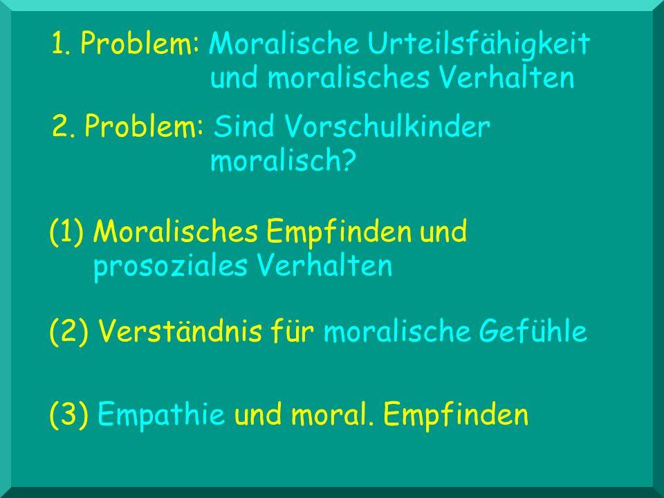 1. Problem: Moralische Urteilsfähigkeit und moralisches Verhalten
