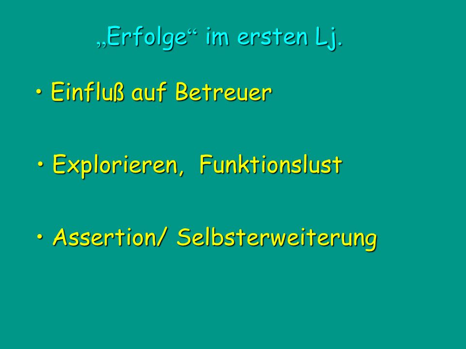 • Assertion/ Selbsterweiterung