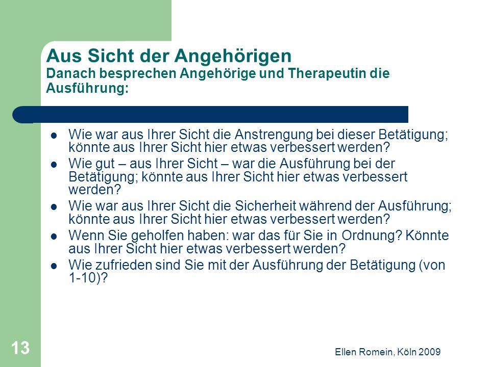 Aus Sicht der Angehörigen Danach besprechen Angehörige und Therapeutin die Ausführung:
