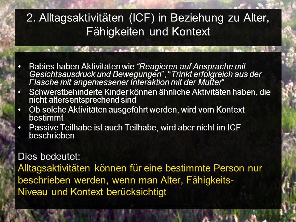 2. Alltagsaktivitäten (ICF) in Beziehung zu Alter, Fähigkeiten und Kontext