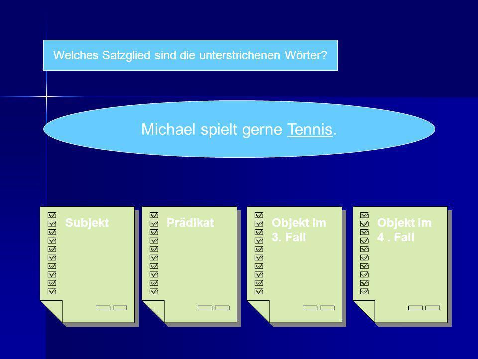 Michael spielt gerne Tennis.