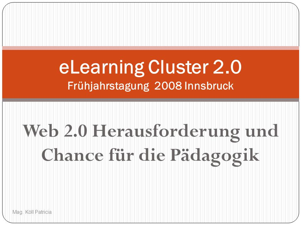 eLearning Cluster 2.0 Frühjahrstagung 2008 Innsbruck