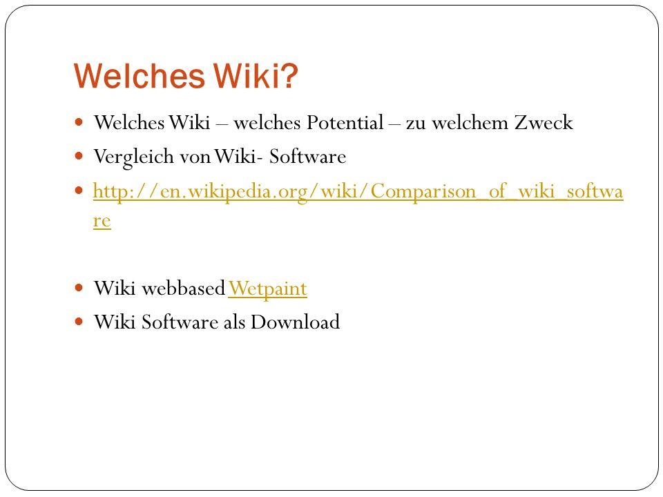 Welches Wiki Welches Wiki – welches Potential – zu welchem Zweck
