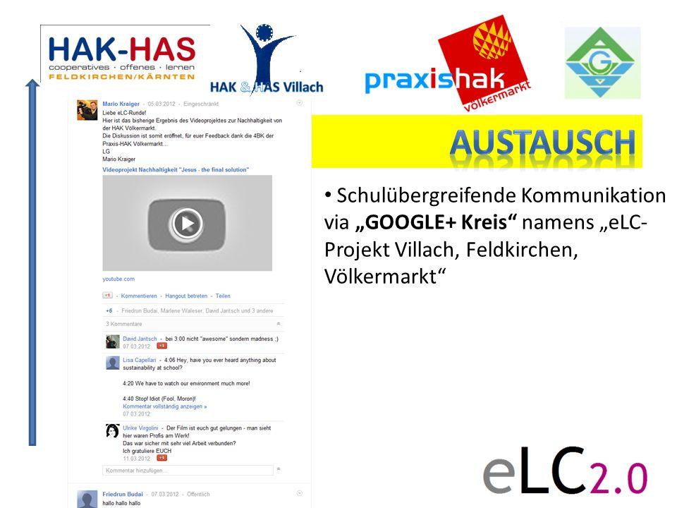 """Austausch Schulübergreifende Kommunikation via """"GOOGLE+ Kreis namens """"eLC- Projekt Villach, Feldkirchen, Völkermarkt"""