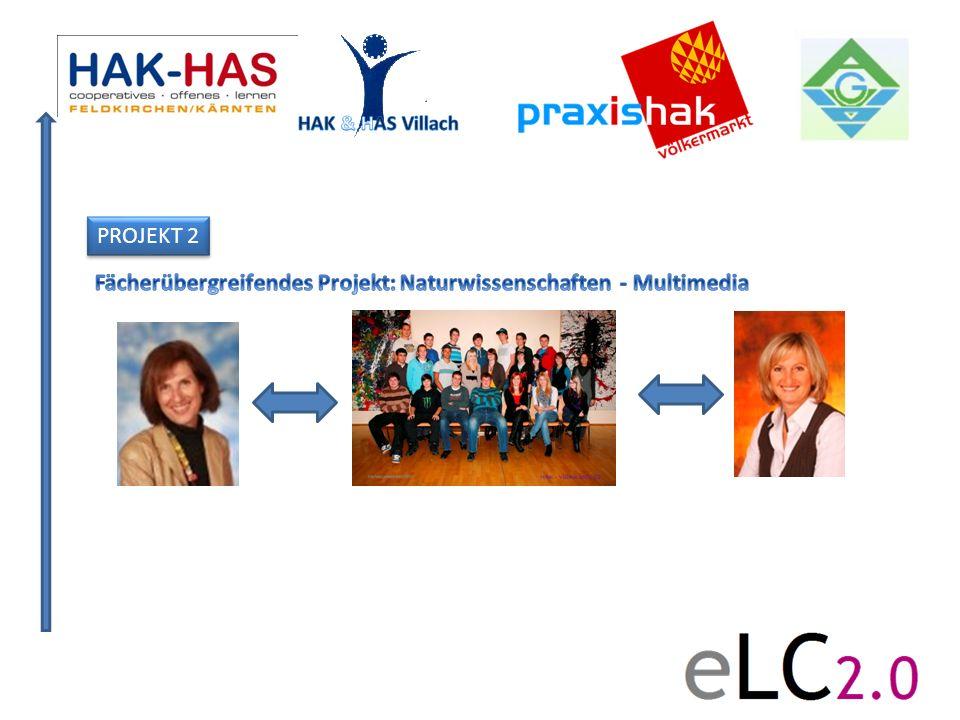 PROJEKT 2 Fächerübergreifendes Projekt: Naturwissenschaften - Multimedia