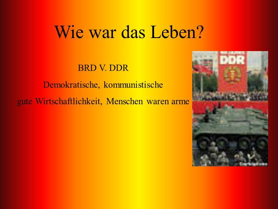 Wie war das Leben BRD V. DDR Demokratische, kommunistische