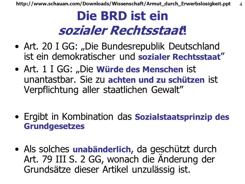 Die BRD ist ein sozialer Rechtsstaat!