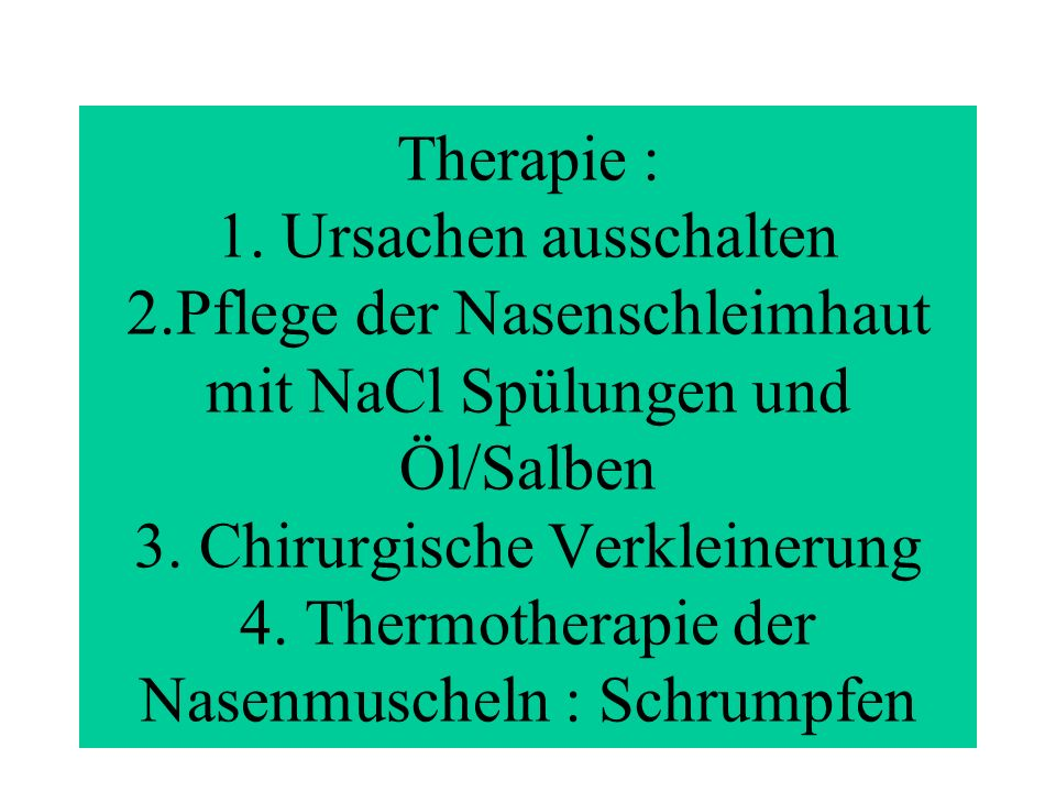 Therapie : 1. Ursachen ausschalten 2