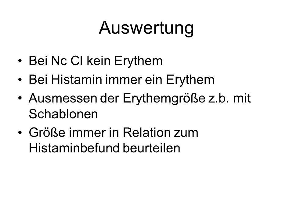 Auswertung Bei Nc Cl kein Erythem Bei Histamin immer ein Erythem