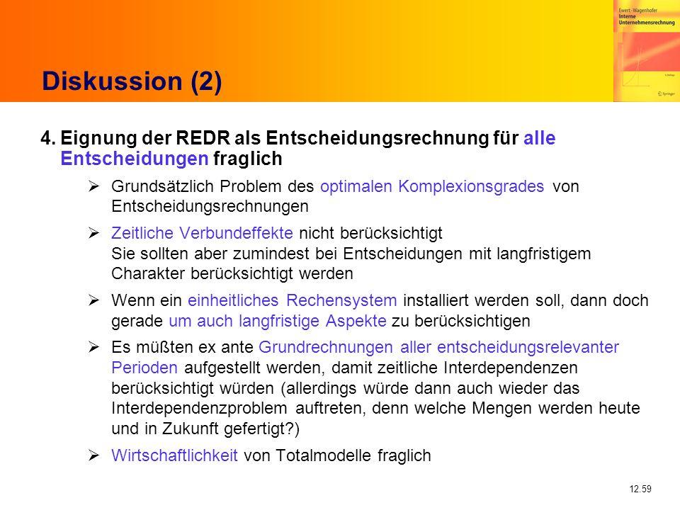Diskussion (2) 4. Eignung der REDR als Entscheidungsrechnung für alle Entscheidungen fraglich.