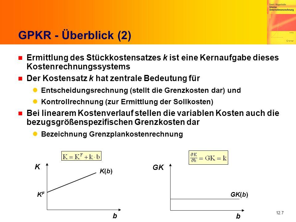 GPKR - Überblick (2) Ermittlung des Stückkostensatzes k ist eine Kernaufgabe dieses Kostenrechnungssystems.