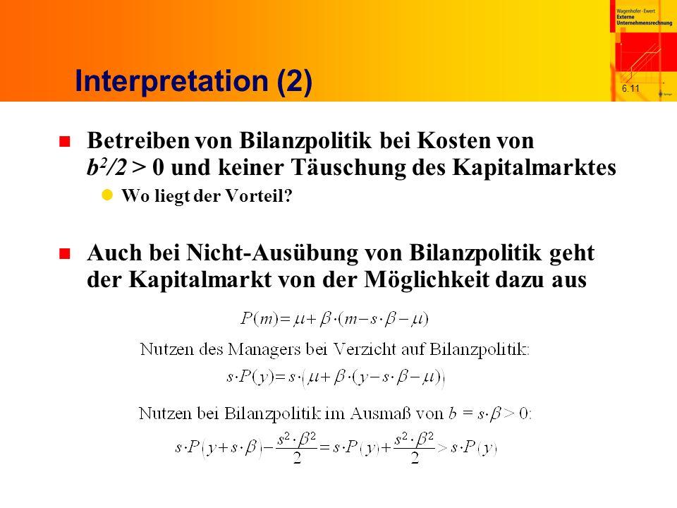 Interpretation (2) Betreiben von Bilanzpolitik bei Kosten von b2/2 > 0 und keiner Täuschung des Kapitalmarktes.