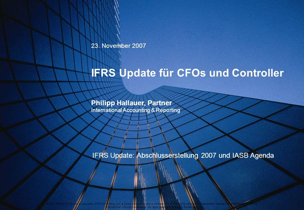 IFRS Update: Abschlusserstellung 2007 und IASB Agenda
