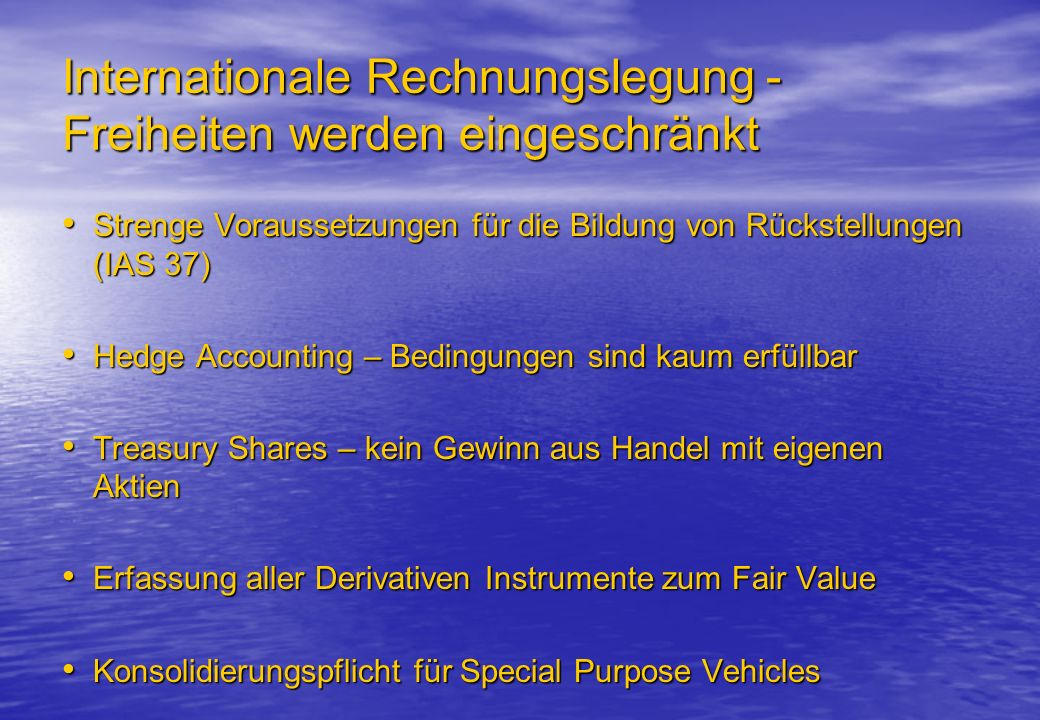 Internationale Rechnungslegung - Freiheiten werden eingeschränkt