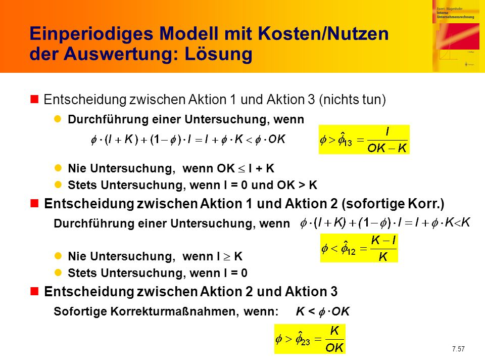 Einperiodiges Modell mit Kosten/Nutzen der Auswertung: Lösung
