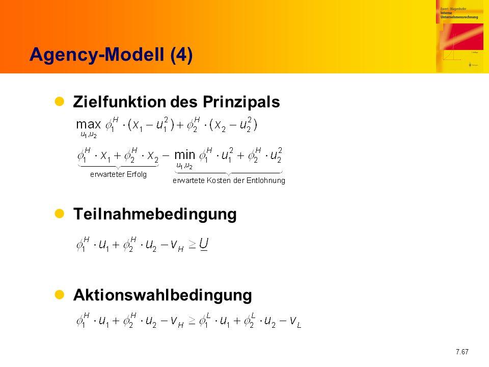 Agency-Modell (4) Zielfunktion des Prinzipals Teilnahmebedingung