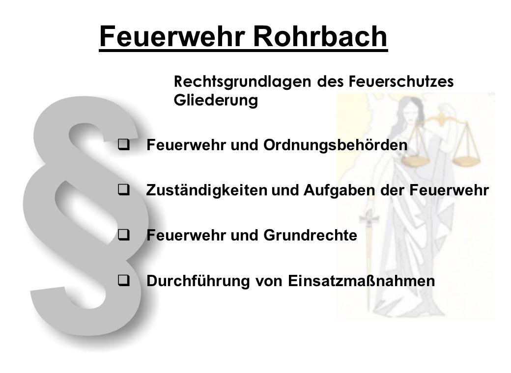 Feuerwehr Rohrbach Rechtsgrundlagen des Feuerschutzes Gliederung