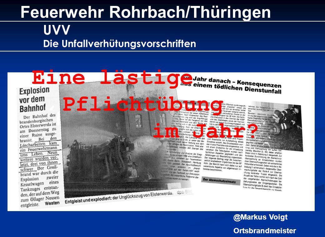 Eine lästige Pflichtübung im Jahr Feuerwehr Rohrbach/Thüringen UVV