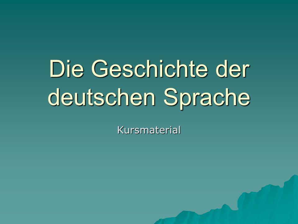 Die Geschichte der deutschen Sprache
