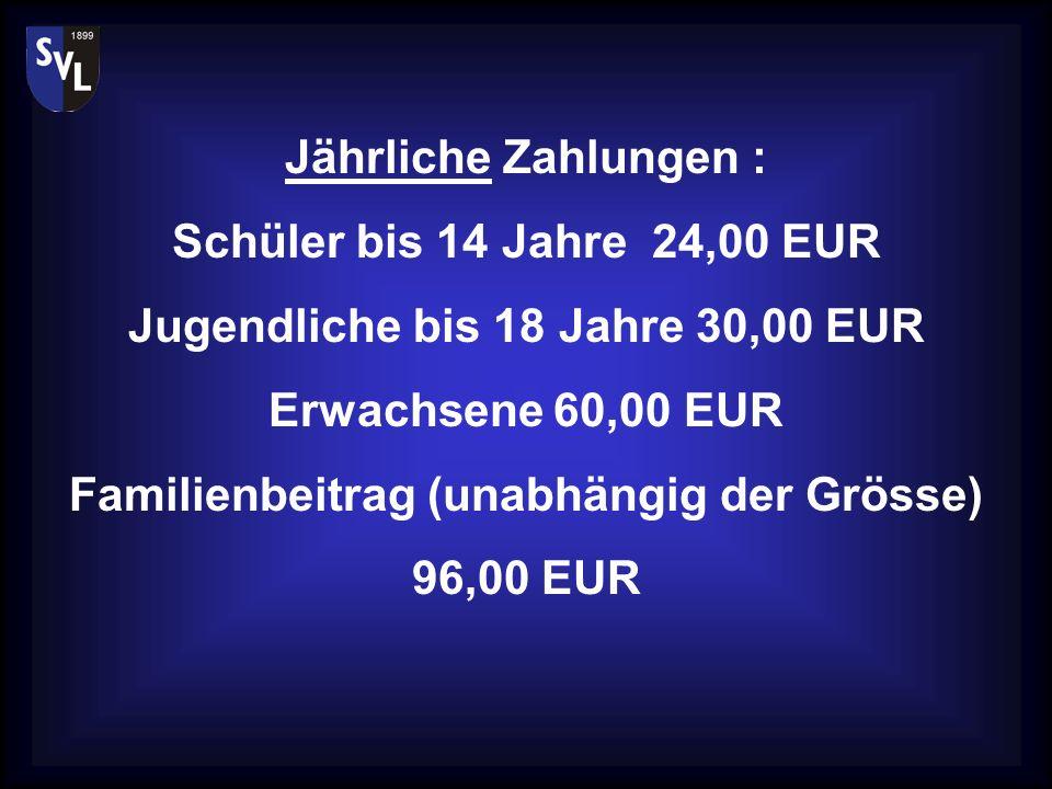 Jugendliche bis 18 Jahre 30,00 EUR Erwachsene 60,00 EUR
