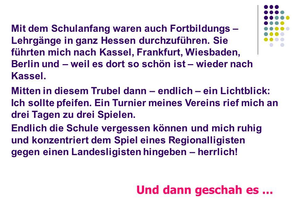 Mit dem Schulanfang waren auch Fortbildungs – Lehrgänge in ganz Hessen durchzuführen. Sie führten mich nach Kassel, Frankfurt, Wiesbaden, Berlin und – weil es dort so schön ist – wieder nach Kassel.