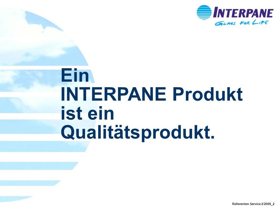 Ein INTERPANE Produkt ist ein Qualitätsprodukt.