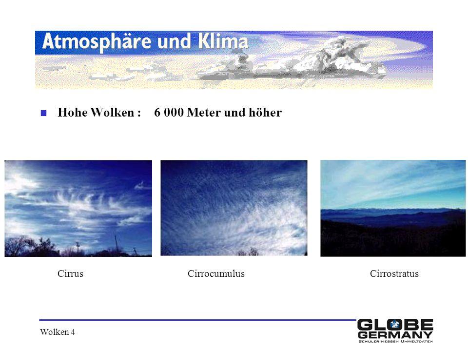 Hohe Wolken : 6 000 Meter und höher
