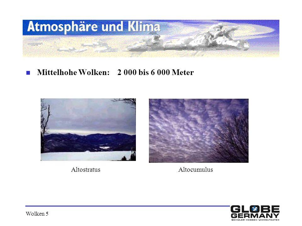 Mittelhohe Wolken: 2 000 bis 6 000 Meter