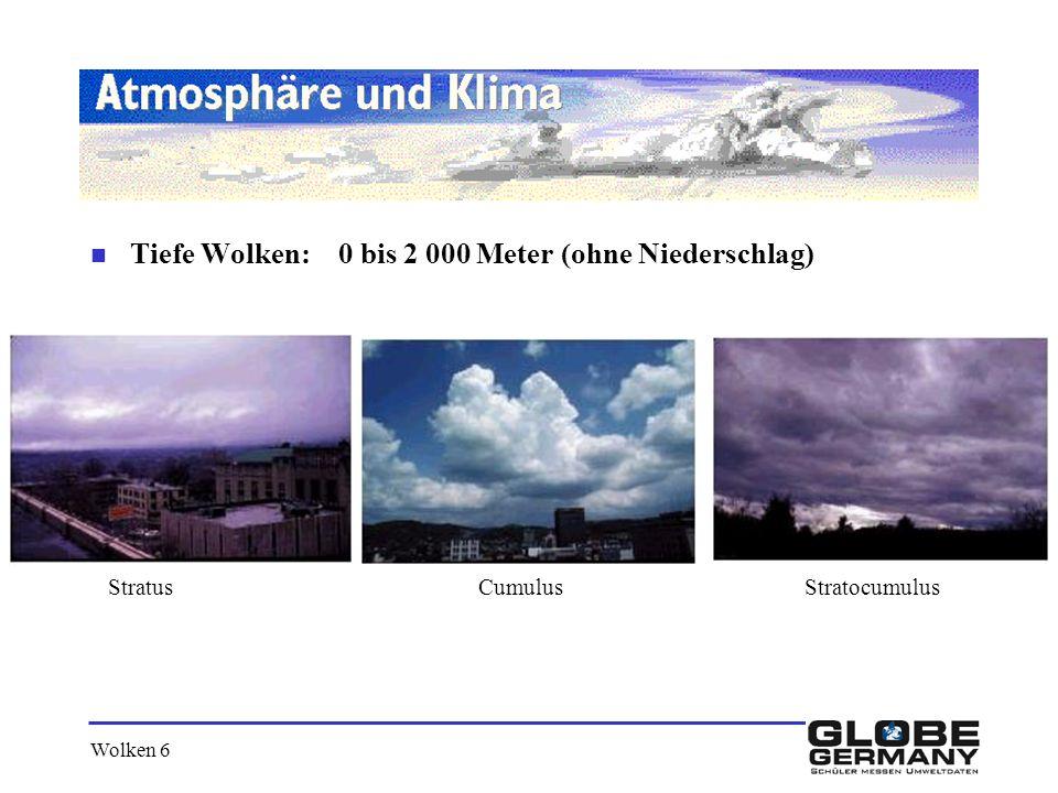 Tiefe Wolken: 0 bis 2 000 Meter (ohne Niederschlag)