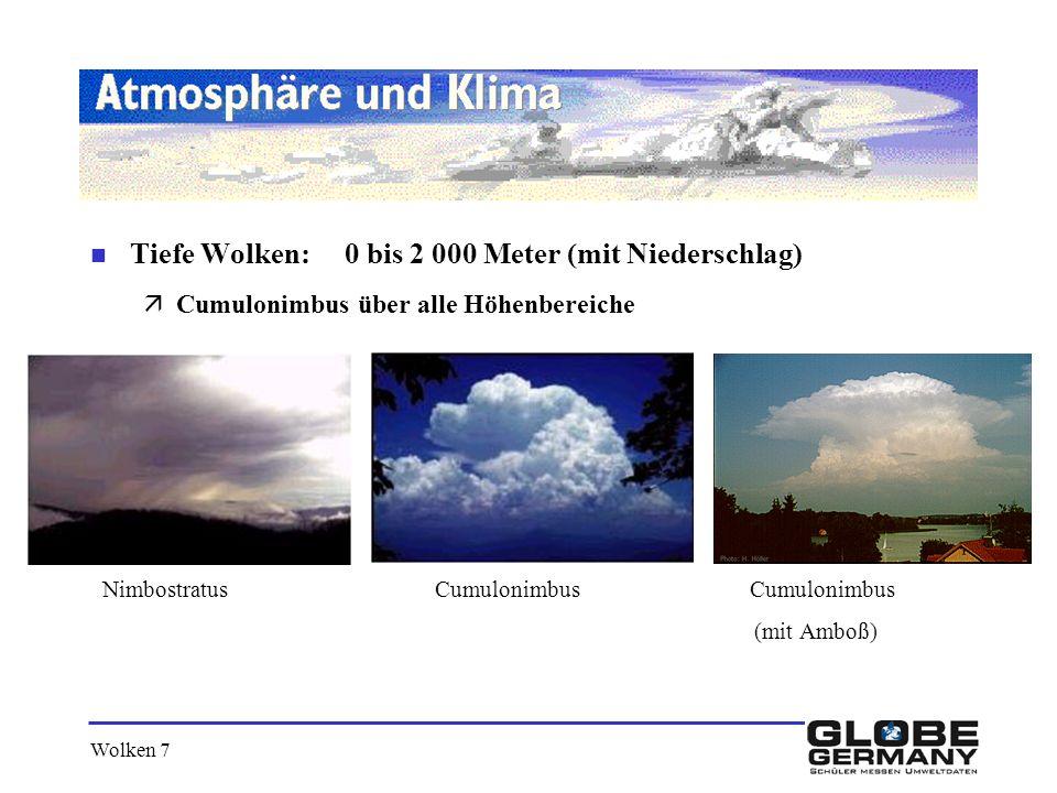 Tiefe Wolken: 0 bis 2 000 Meter (mit Niederschlag)