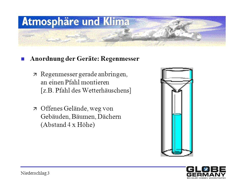 Anordnung der Geräte: Regenmesser