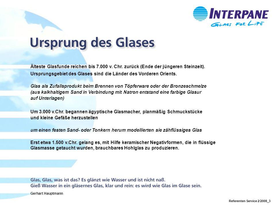 Ursprungsgebiet des Glases sind die Länder des Vorderen Orients.