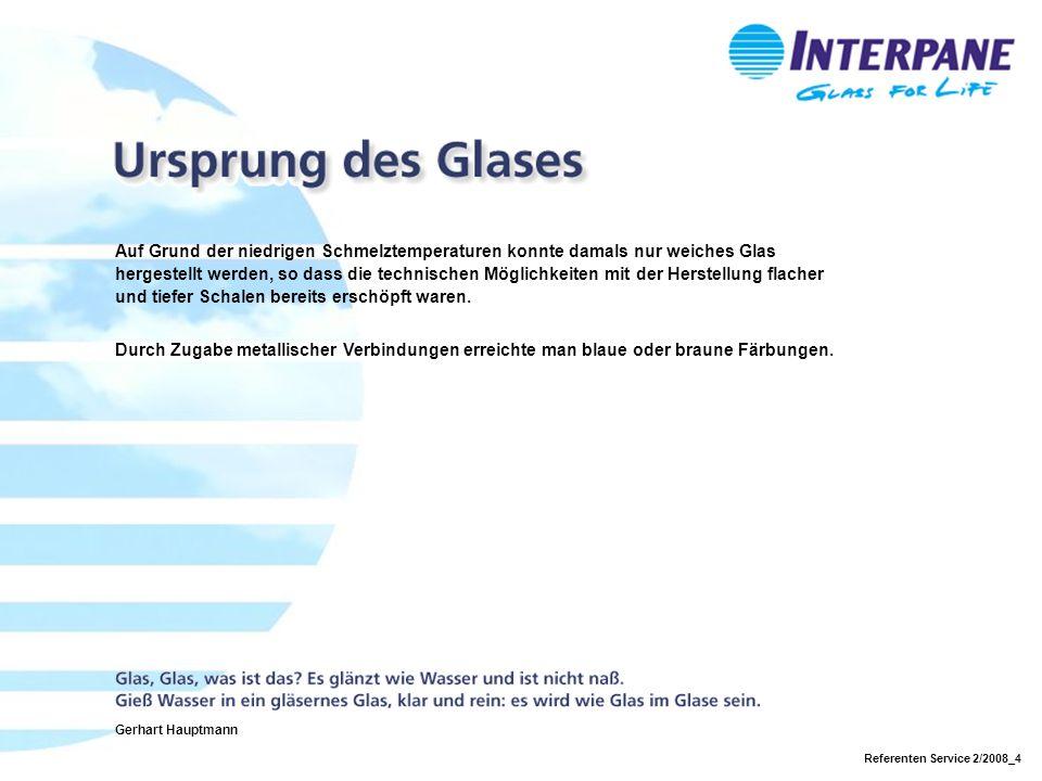 Auf Grund der niedrigen Schmelztemperaturen konnte damals nur weiches Glas hergestellt werden, so dass die technischen Möglichkeiten mit der Herstellung flacher und tiefer Schalen bereits erschöpft waren.