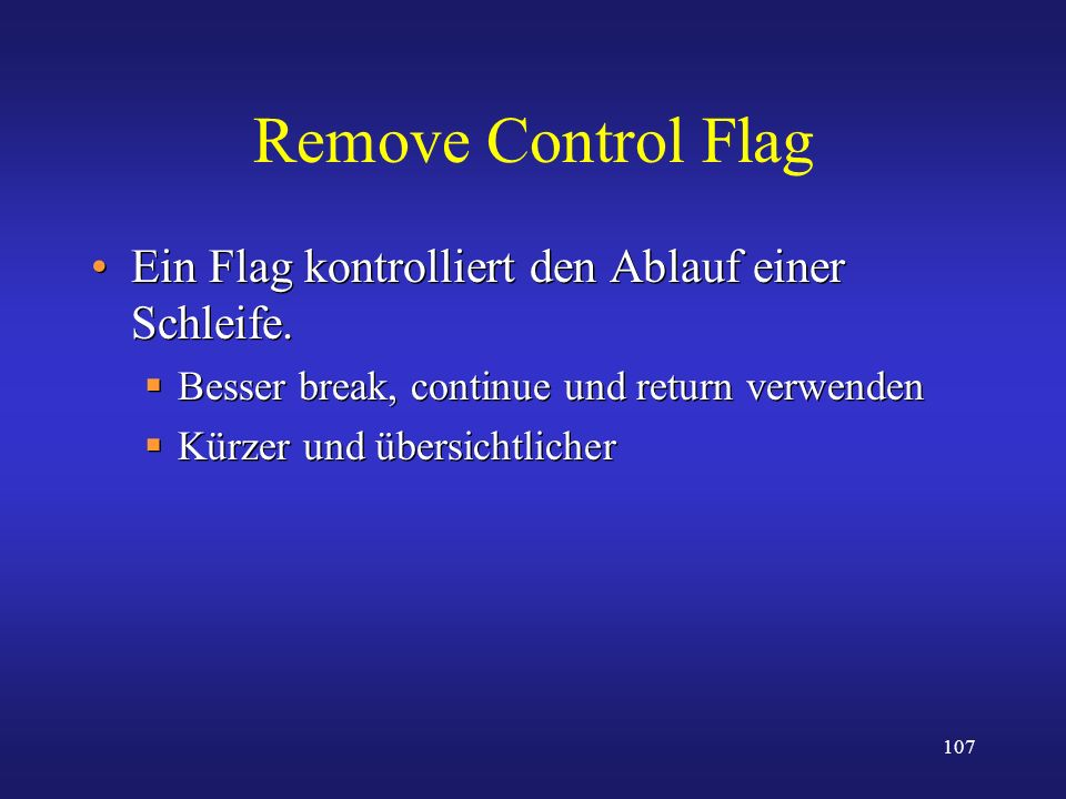 Remove Control Flag Ein Flag kontrolliert den Ablauf einer Schleife.