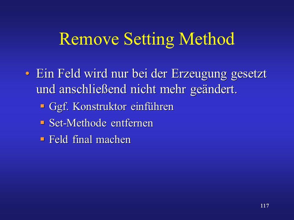 Remove Setting Method Ein Feld wird nur bei der Erzeugung gesetzt und anschließend nicht mehr geändert.