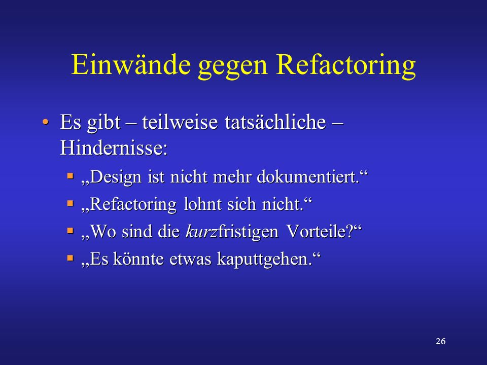 Einwände gegen Refactoring