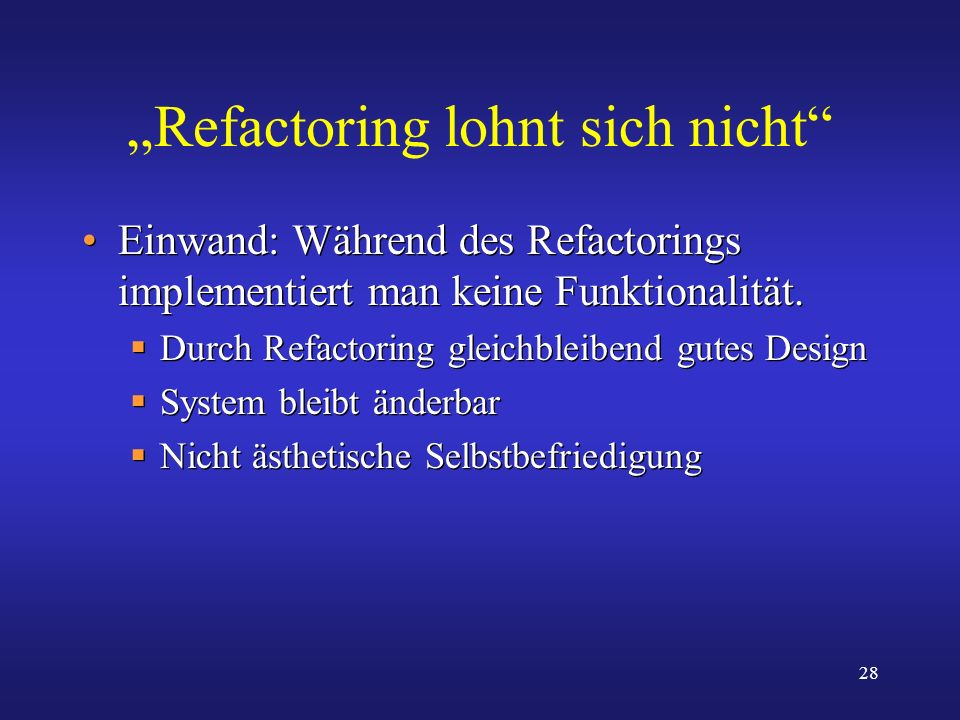 """""""Refactoring lohnt sich nicht"""