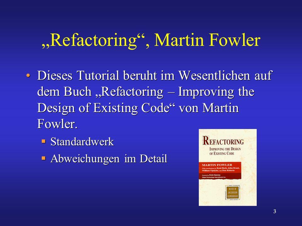 """Refactoring , Martin Fowler"