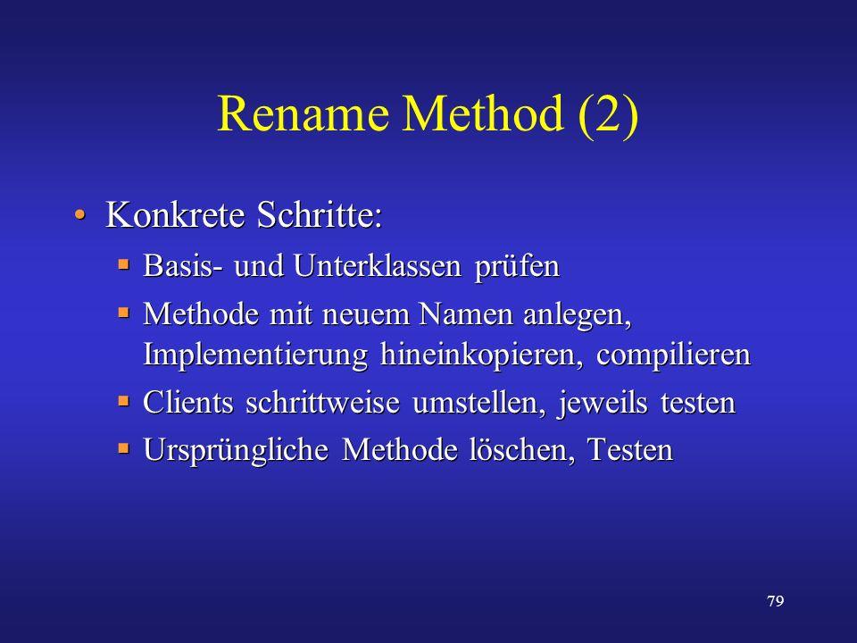 Rename Method (2) Konkrete Schritte: Basis- und Unterklassen prüfen