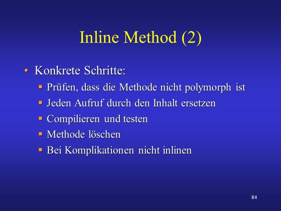 Inline Method (2) Konkrete Schritte: