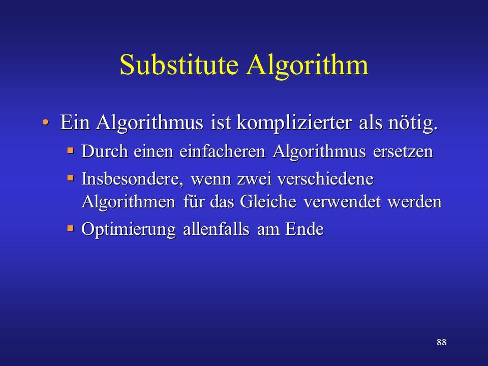 Substitute Algorithm Ein Algorithmus ist komplizierter als nötig.