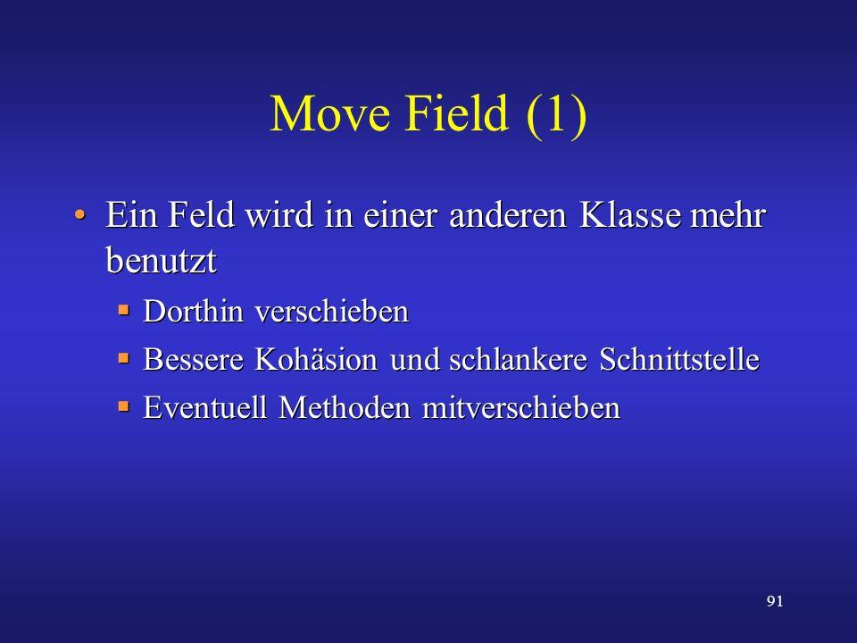 Move Field (1) Ein Feld wird in einer anderen Klasse mehr benutzt