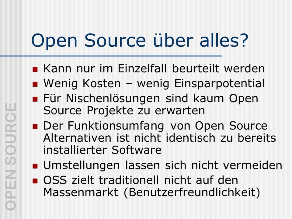 Open Source über alles Kann nur im Einzelfall beurteilt werden