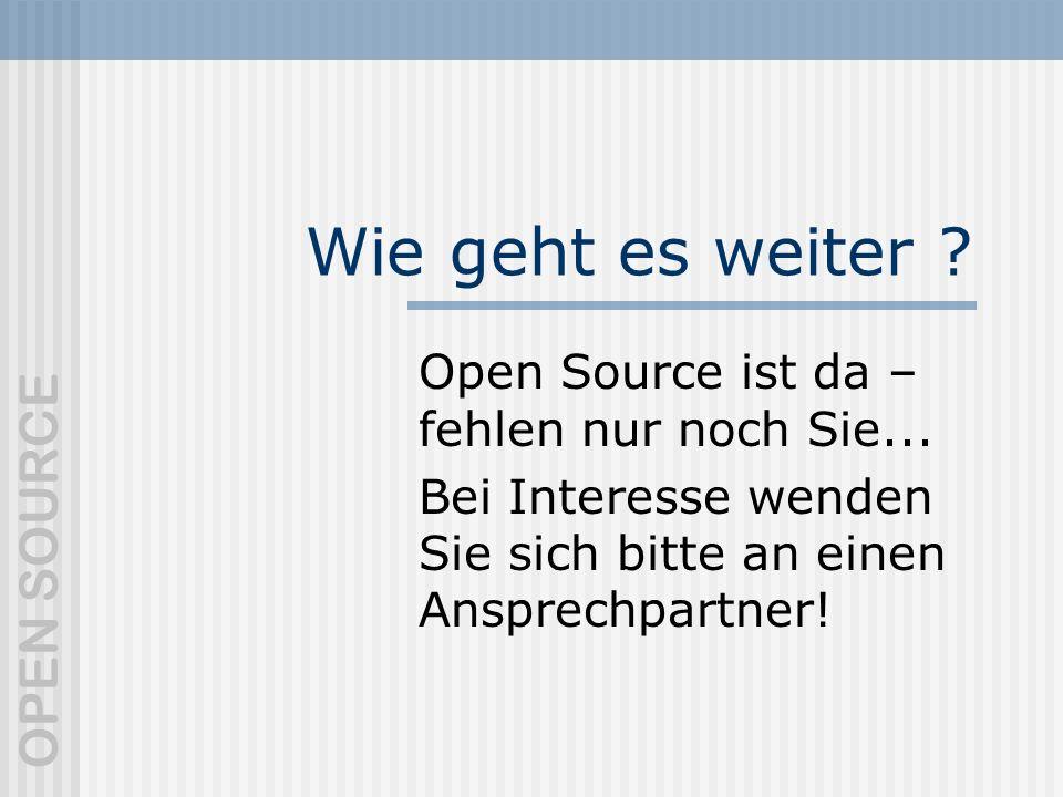 Wie geht es weiter Open Source ist da – fehlen nur noch Sie...
