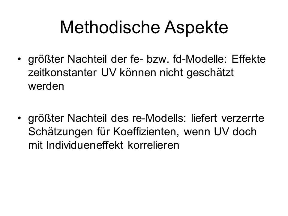 Methodische Aspekte größter Nachteil der fe- bzw. fd-Modelle: Effekte zeitkonstanter UV können nicht geschätzt werden.