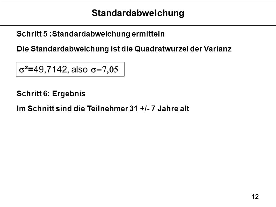 Standardabweichung s²=49,7142, also s=7,05
