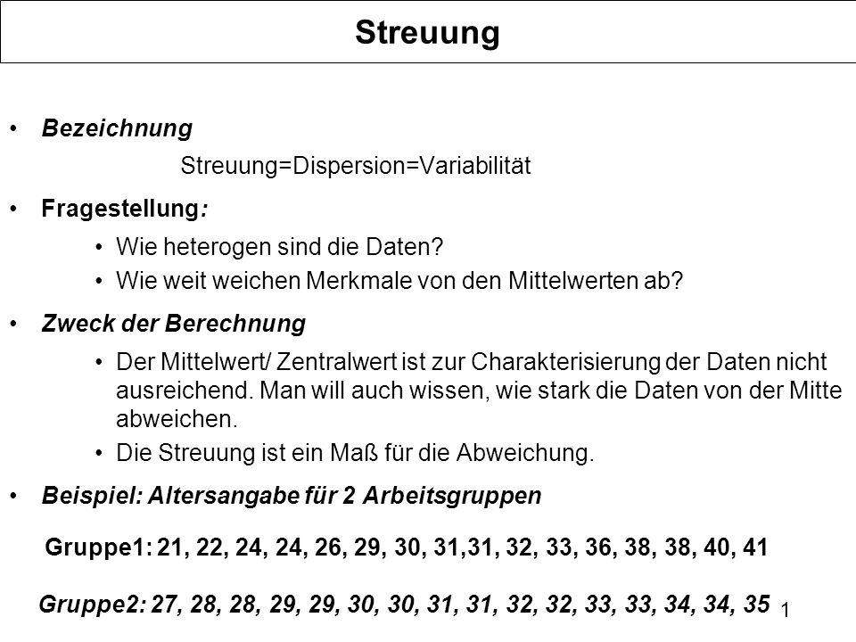 Streuung Bezeichnung Streuung=Dispersion=Variabilität Fragestellung: